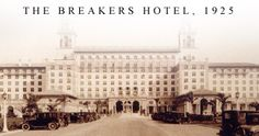 The Breakers Hotel, 1925 (Palm Beach, Florida) Breakers Hotel, Breakers Palm Beach, The Breakers, Ocean Front Property, Sunshine State, West Palm Beach, 5 Star Hotels, Great Places, Vintage Photos