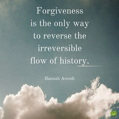 Quotes for Fun QUOTATION – Image : As the quote says – Description Forgiveness is the only way to reverse the irreversible flow of history. Sharing is love, sharing is everything Inspiring Quotes About Life, Inspirational Quotes, Losing Your Best Friend, History Quotes, Art History, Philosophy Quotes, Clever Quotes, Sharing Quotes, Celebration Quotes