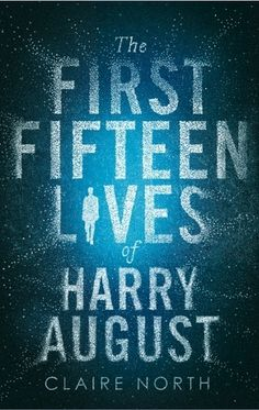 Book Review: The First Fifteen Lives of Harry August by Claire North | A Legacy of Sugar and Tentacles