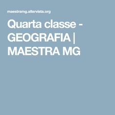 Quarta classe - GEOGRAFIA | MAESTRA MG