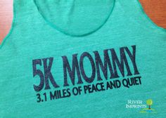 5k MOMMY Fitted Tank, running workout jersey racer back running tank. $19.00, via Etsy. I need this!!