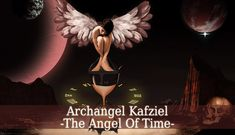 Archangel Kafziel is the divine angel of time. He is the ruler of the 7th heaven, the prince of the angel order called Powers and the governor of Saturday.