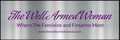 The Well Armed Woman- Anything that has to do with shooting and owing a gun. Finally something for JUST women!
