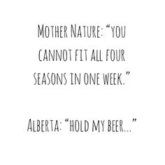 Maybe we can dial it down to only one blizzard this week Alberta? Four Seasons, Folk, Canning, Happy, Instagram, Popular, Seasons Of The Year, Forks, Ser Feliz