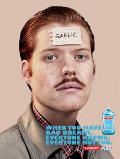 When you have bad breath, everyone knows but you  simple and plays off of a humorous guessing game. outside the box idea to advertise for mouthwash