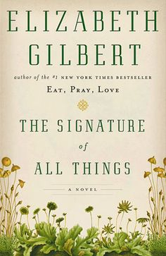 "We will be discussing ""The Signature of All Things"" by Elizabeth Gilbert on Monday, September 19 at 6:30pm."