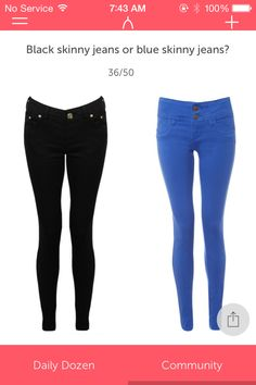 Black Skinny Jeans or Blue Skinny Jeans