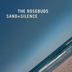 Sand + Silence by The Rosebuds, released 05 August 2014 In My Teeth Sand + Silence Give Me A Reason Blue Eyes Mine Mine Wait A Minute Esse Quam Videri Death Of An Old Bike Looking For Walking Tiny Bones 2014 Music, New Music, Justin Vernon, Indie Pop Bands, Music Albums, Rose Buds, Album Covers, Blue Eyes, The Help