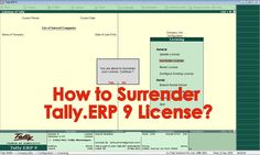 How to Surrender Tally License from Tally.ERP 9 Accounting Software?  In order to Surrender the Tally.ERP 9 License open the Accounting Software as Administrator in your Computer press F12 Key from Gateway of Tally and choose Licensing and select Surrender License option and enter your Tally.Net User id and Password.