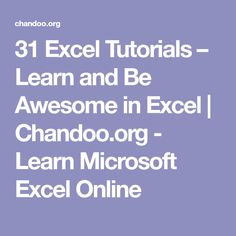 31 Excel Tutorials – Learn and Be Awesome in Excel | Chandoo.org - Learn Microsoft Excel Online