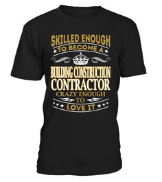 Building Construction Contractor - Skilled Enough To Become #BuildingConstructionContractor
