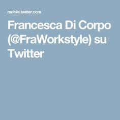 Francesca Di Corpo (@FraWorkstyle) su Twitter
