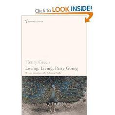 Loving, Living, Party Going: Amazon.co.uk: Henry Green, Sebastian Faulks: Books