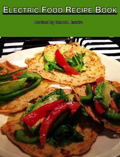FREE #ElectricFoods recipe book. 28 recipes, including 15 #glutenfree recipes. #alkaline