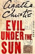 Evil Under the Sun by Agatha Christie: I was an AVID reader of Agatha Christie. I couldn't get enough of them!