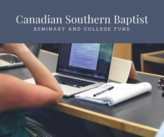 The Canadian Southern Baptist Seminary and College Fund provides grants exclusively to the Canadian Southern Baptist Seminary and College for academic, administrative and...READ MORE  #wmufoundation #funds