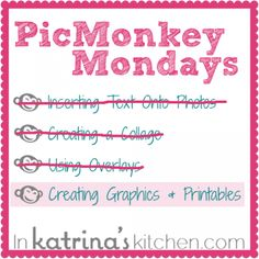 PicMonkey Tutorial Creating Graphics and Printables | www.inkatrinaskitchen.com