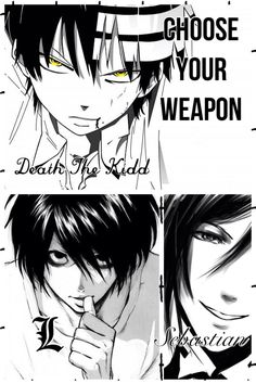 Who would you choose? Gah! I love Dark anime Characters! Death the Kidd from Soul Eater, L from Death Note, & Sebastian from Black Butler