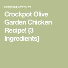 Crockpot Olive Garden Chicken Recipe! {3 Ingredients}