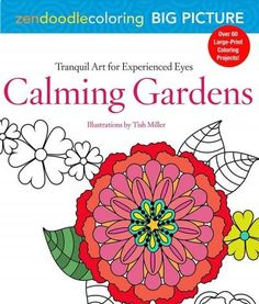 Zendoodle Coloring Big Picture - Calming Gardens: Tranquil Artwork for Experienced Eyes