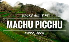 The Borderless Project | Why Didn't Anyone Tell Me: Cusco and Machu Picchu Tips