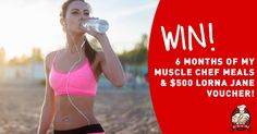 WIN 6 Months of My Muscle Chef Meals AND a $500 Lorna Jane Voucher!