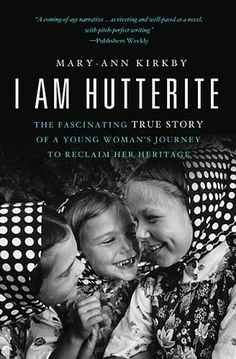 I am Hutteriete: The fascinating true story of a young woman's journey to reclaim her heritage - Mary-Anne Kirkby - Book Party - 289.73 K59I 2010