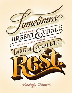 Don't forget to rest.