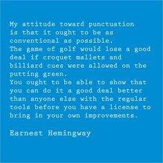 Thoughts on punctuation, grammar from Earnest Hemingway.
