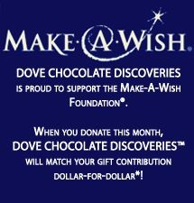 During the month of May, DCD will match your donation to Make A Wish!  contact me to double YOUR donation, with or without buying some of our delicious chocolate.