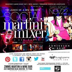 "FREE Event! RSVP on Eventbrite: https://socialmartinimixerparty.eventbrite.com  The Launch of A New WEB-NIGHT ""SOCIAL MARTINI MIXER & PARTY"" AKA @ #SMM... Social Media Marketing  SATURDAY,  NOVEMBER 22, 2014 5 pm - 9pm  Zimm's Bar 4321 Montrose Blvd. Houston, TX 77006 (Museum District)  Complimentary Admission with RSVP on https://socialmartinimixerparty.eventbrite.com  Complimentary Valet! Come & Socialize in person"