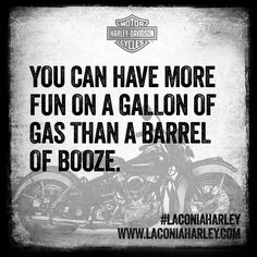 You can have more fun on a gallon of gas than a barrel of booze