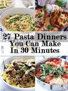 27 Quick And Easy Weeknight Pasta Dinners *Don't be afraid to remove the meat from these Recipes, and replace with Veggies!