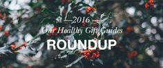 We've been busy putting together Healthy Gift Guides for you, which we've been putting out over the last week. We've covered everyone we can think of from the f