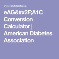 eAG/A1C Conversion Calculator | American Diabetes Association