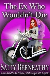 "99cents -Paranormal Mystery in ""The Ex Who Wouldn't Die"" by Sally Berneathy    Click on Cover   The Ex Who Wouldn't Die by Sally Berneathy   99cents July 24-July 29, 2014 When Amanda's lying, cheating, scam-artist husband, Charley, saves her life in a near-fatal motorcycle accident, she can almost forgive him for dragging his feet on their divorce.  Then she discovers he'd been dead for several hours at the time she thought he rescued her. And not just"
