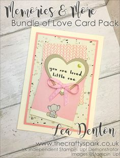 Bundle of Love new baby cards - click to view more designs from Lea Denton Stampin Up UK demonstrator #stampinup #leadenton #thecraftyspark #memoriesandmore