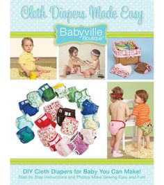 Babyville Cloth Diapers Made Easy Pattern & Instruction Book