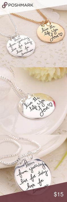 {RESTOCKED} Live the life you love Silver Necklace ✨New✨Live the life you love ✨ Learn From Yesterday Live For Today Hope For Tomorrow✨ Silver  Plated ✨ Chain Length 51 cm ✨ Pendant 3 cm GlamVault Jewelry Necklaces