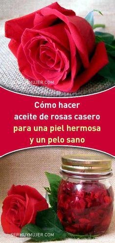 Como hacer aceite de rosas casero para una piel hermosa y un pelo sano #aceite #rosa #diy #cosmetics