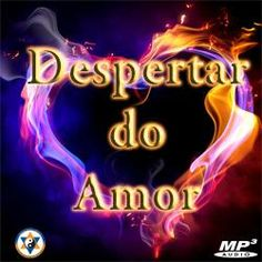 daniel49candido: Despertar do Amor O Processo Despertar do Amor é u...