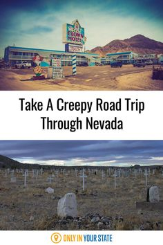 Visit haunted and spooky places in Nevada on this creepy road trip or day trip. Explore scary hotels with ghosts, cemeteries, an eerie clown motel, and more.