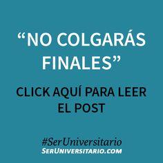 """""""No colgarás finales"""" ►► http://seruniversitario.com/no-colgaras-finales/ #SerUniversitario"""