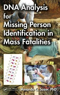 DNA Analysis for Missing Person Identification in Mass Fatalities: Amanda C Sozer: UConn access.