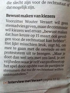 Stem verantwoordelijk  Besef dat een 'proteststem' niet de meest verstandige stem is. Gisteren weer in Monitor op TV hoe mensen in de bijstand toch op Wilders gaan stemmen. Want de 'moslims krijgen alles en wij niks'. Zonder te beseffen dat Wilders altijd met de VVD meestemt en hen dus nog verder de ellende intrapt. Maar deze mensen gaan WEL stemmen. BLijf jij thuis omdat het niet uitmaakt? Omdat het systeem sowieso slecht is? Dan lever je ons allemaal uit aan de PVVD die onomwonden…