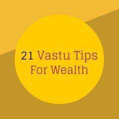 Vastu tips for wealth are aimed to attract & earn money & wealth. Below vastu tips opens all doors to make money flow towards you.