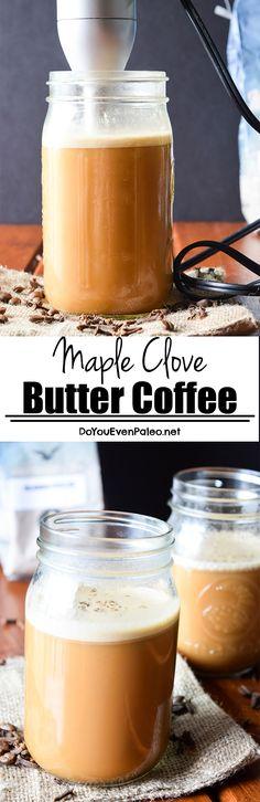 Maple Clove Butter Coffee - the perfect way to celebrate #NationalCoffeeDay! | DoYouEvenPaleo.net