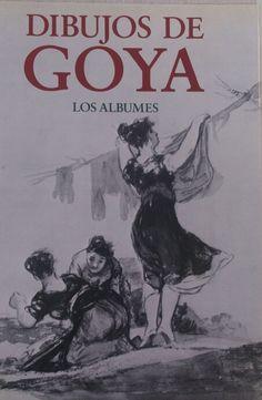 Dibujos de Goya : los álbumes / [editor], Pierre Gassier ; prefacio de Xavier de Salas
