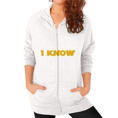 I-Know Zip Hoodie (on woman) Shirt