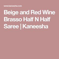 Beige and Red Wine Brasso Half N Half Saree  | Kaneesha